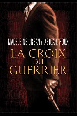 Couverture du livre : La Croix du guerrier