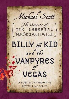 Couverture du livre : Les Secrets de l'Immortel Nicolas Flamel, Tome 5.5 : Billy the Kid and the Vampyres of Vegas