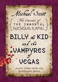 Les Secrets de l'Immortel Nicolas Flamel, Tome 5.5 : Billy the Kid and the Vampyres of Vegas