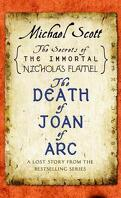 Les Secrets de l'Immortel Nicolas Flamel, Tome 4.5 : The Death of Joan the Arc