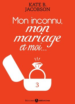 Couverture du livre : Mon inconnu, mon mariage et moi - Vol. 3