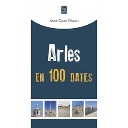Couverture du livre : Arles en 100 dates