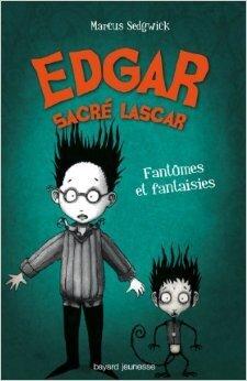 Couverture du livre : Edgar, Sacré Lascar tome 2 : Fantômes est fantaisies