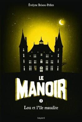 Couverture du livre : Le Manoir, tome 5 : Lou et l'île maudite