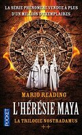 La trilogie Nostradamus, Tome 2 : L'Hérésie maya