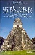 Les Bâtisseurs de pyramides: De l'Égypte ancienne à l'Amérique précolombienne