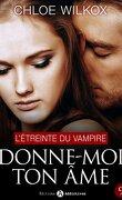 Donne-moi ton âme, tome 9 : L'étreinte du vampire