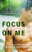 In Focus, Tome 2 : Focus on Me