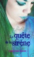 La Sirène, Tome 3 : La Quête de la Sirène