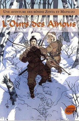 Couverture du livre : Une aventure des Rônins Zenta et Matsuzo, Tome 6: L'ours des Aïnous