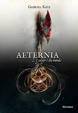 Couverture du livre : Aeternia, tome 2 : L'envers du monde