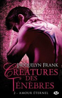 Couverture du livre : Créatures des ténèbres, Tome 2 : Amour éternel