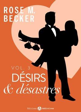 Couverture du livre : Désirs et désastres, tome 3