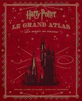 Couverture du livre : Harry Potter : Le Grand Atlas, La magie au cinéma