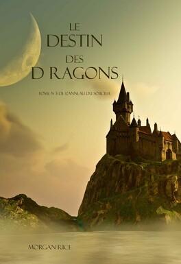 Couverture du livre : L'Anneau du sorcier, Tome 3 : Le Destin des dragons