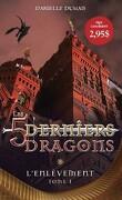 Les 5 derniers dragons, tome 1 : L'enlèvement