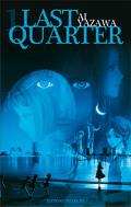 Last Quarter, tome 1