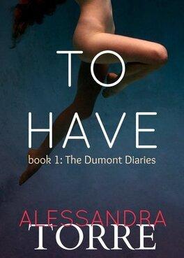 Couverture du livre : The Dumont Diaries, Tome 1 : To Have