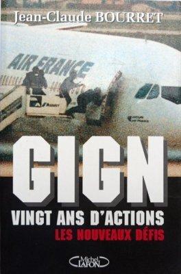 Gign 20 Ans D Action Livre De Jean Claude Bourret