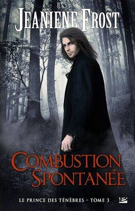 Couverture du livre : Le Prince des ténèbres, Tome 3 : Combustion spontanée