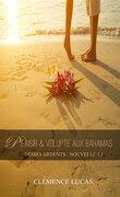 Désirs Ardents, Tome 1.1 : Plaisir et volupté aux Bahamas