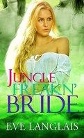 Jamais Deux Sans Trois, Tome 5 : Jungle Freakn' Bride