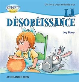 Un Livre Pour Enfants Sur La Desobeissance Livre De Joy