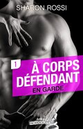 À corps défendant - Saison 1 - Vol. 1: En garde