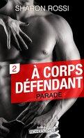 À corps défendant - Saison 1 - Vol. 2 : Parade