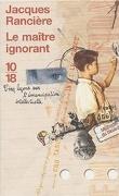 Le maître ignorant : Cinq leçons sur l'émancipation intellectuelle