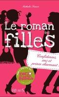 Le roman des filles, Tome 1 : Confidences, sms et prince charmant !