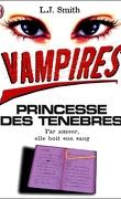 Vampires, tome 2 : Princesse des Ténèbres
