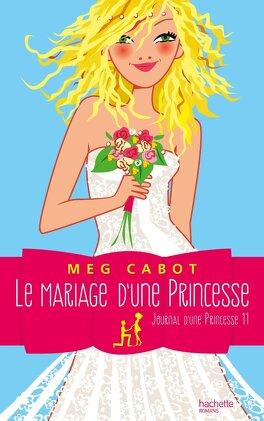 Couverture du livre : Journal d'une princesse, Tome 11 : Le Mariage d'une princesse