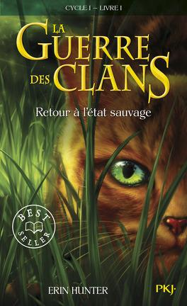 Couverture du livre : La Guerre des clans, Cycle 1 - Tome 1 :  Retour à l'état sauvage