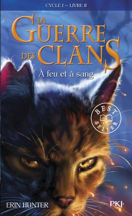 Couverture du livre : La Guerre des clans, tome 2 : À feu et à sang