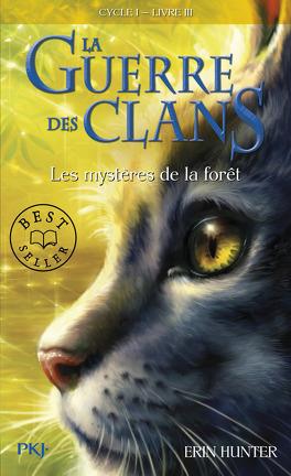 Couverture du livre : La Guerre des clans, tome 3 : Les Mystères de la forêt