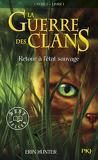 La Guerre des clans, Cycle 1 - Tome 1 :  Retour à l'état sauvage