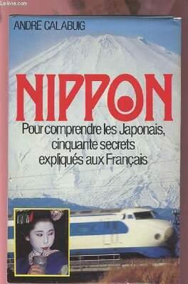 Couverture du livre : Nippon pour comprendre les japonais, cinquante secrets expliqués aux fançais