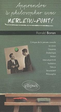 Apprendre A Philosopher Avec Merleau Ponty Livre De Ronald Bonan
