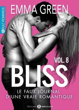 Couverture du livre : Bliss, le faux journal d'une vraie romantique !, Volume 8