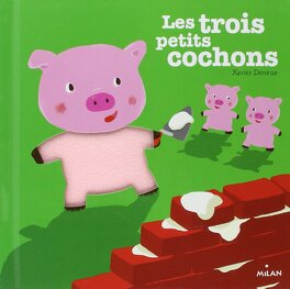 Les 3 Petits Cochons Livre De Xavier Deneux