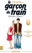 Le Garçon du train - Sois fort garçon, T3