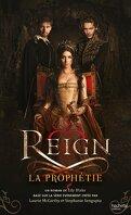 Reign, Tome 1 : La Prophétie