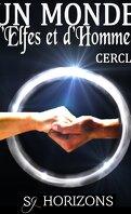 Un Monde d'Elfes et d'Hommes, tome 6 : Cercle
