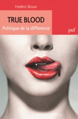 Couverture du livre : True Blood : Politique de la différence