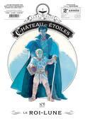 Le Château des étoiles, tome 6 : Le Roi-Lune
