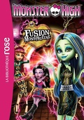 Monster High, tome 6 : Fusion monstrueuse