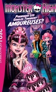 Monster High, tome 3 : Pourquoi les goules tombent amoureuses ?