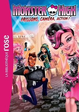 Couverture du livre : Monster High, tome 4 : Frissons, caméra, action !