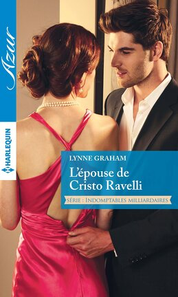 Couverture du livre : Indomptables milliardaires, Tome 1 : L'Épouse de Cristo Ravelli
